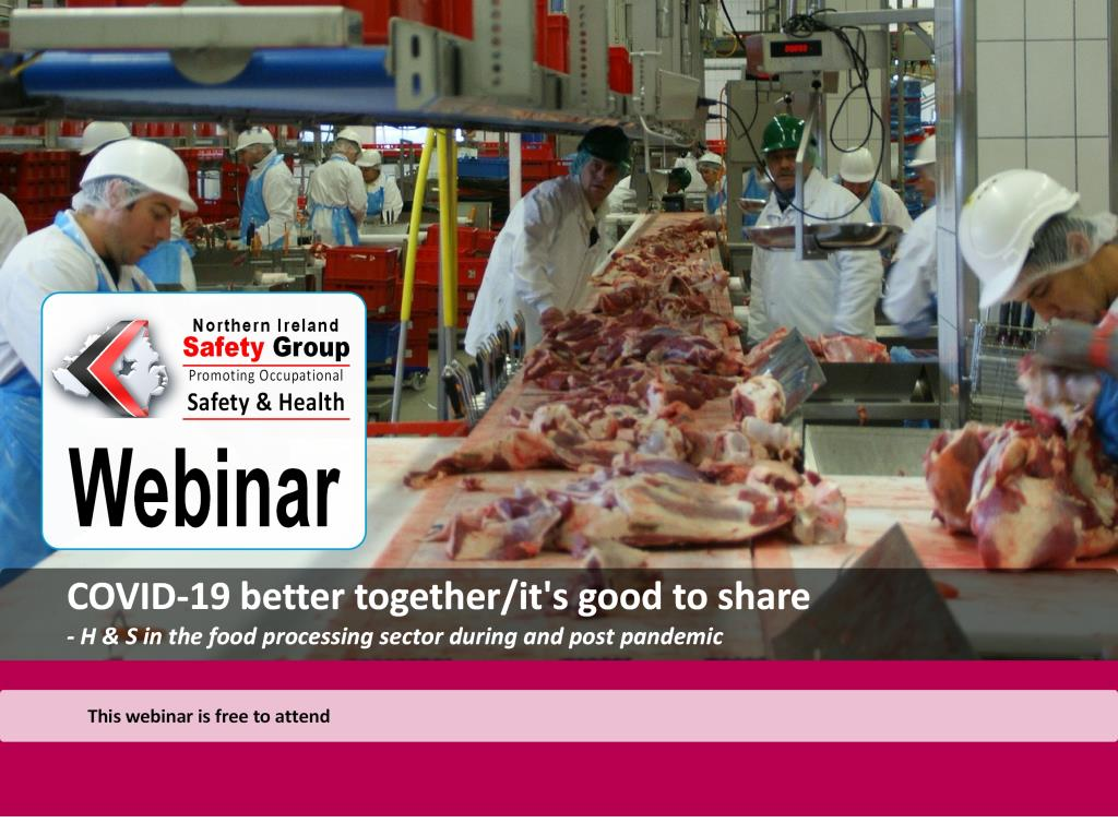 WEBINAR | COVID-19 better together/it's good to share - H & S in the food processing sector during and post pandemic