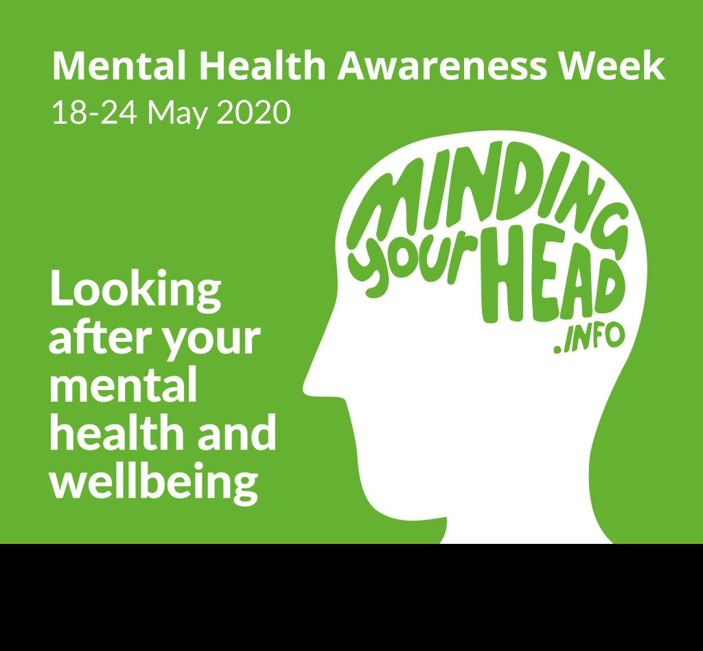 Mental Health Awareness Week (18 – 24th May)